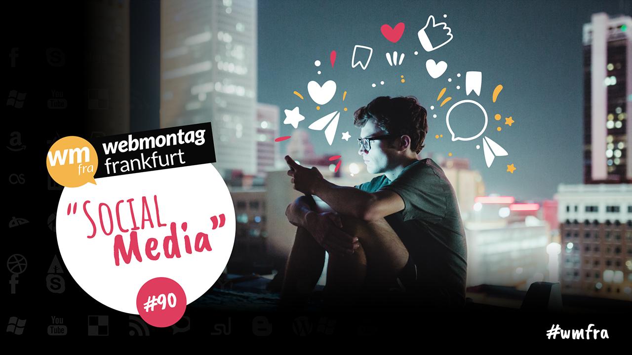 Webmontag Frankfurt Nr 90 mit dem Thema #SocialMedia #wmfra